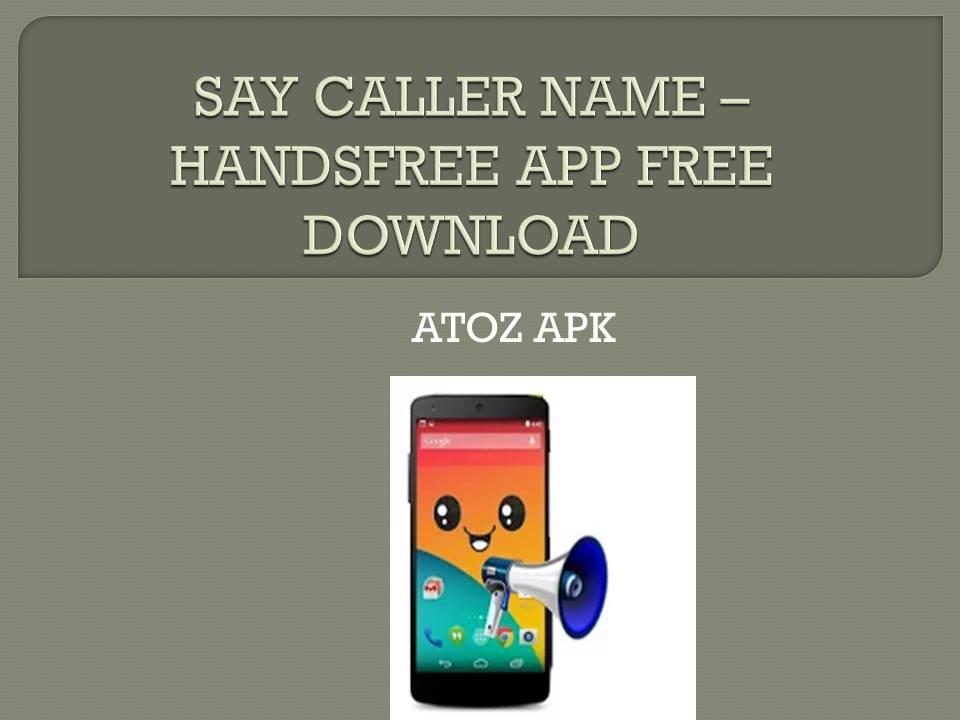 SAY CALLER NAME - HANDS FREE APP