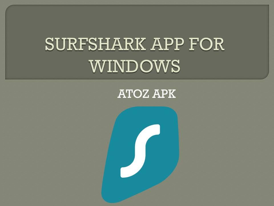 SURFSHARK APP FOR WINDOWS