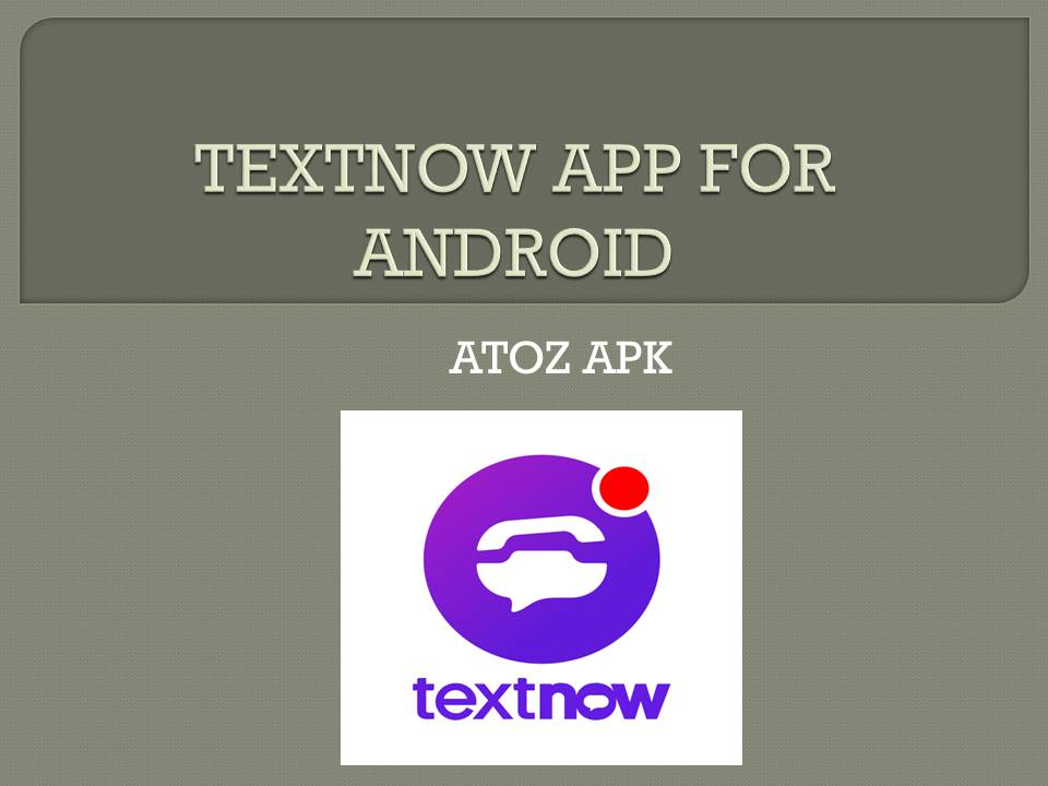 TEXTNOW APP FOR ANDROID