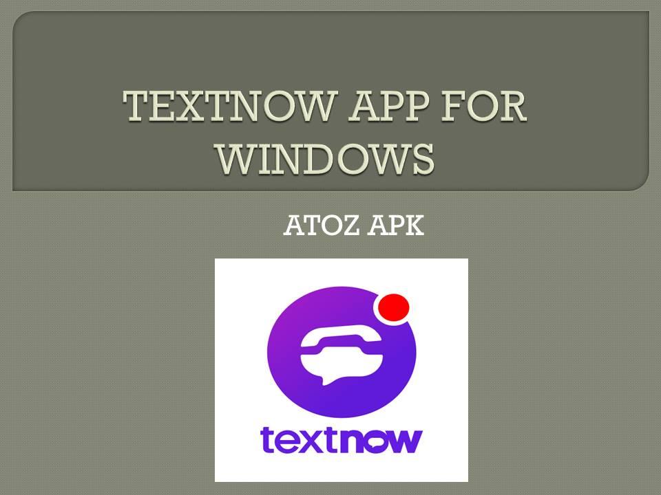 TEXTNOW APP FOR WINDOWS