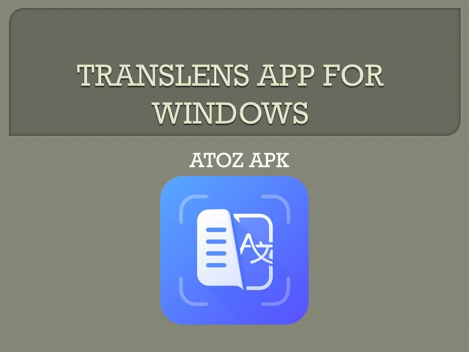 TRANSLENS APP FOR WINDOWS