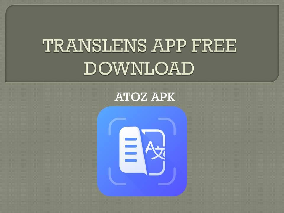 TRANSLENS APP FREE DOWNLOAD