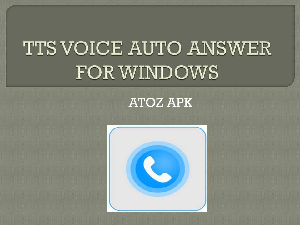 TTS VOICE AUTO ANSWER FOR WINDOWS