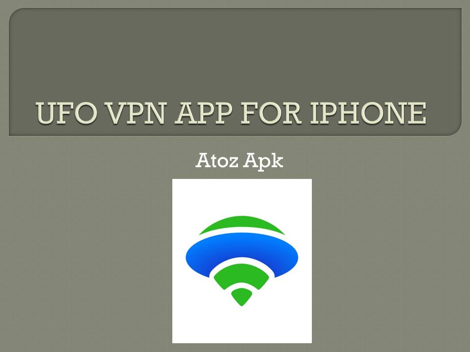 UFO VPN APP FOR IPHONE