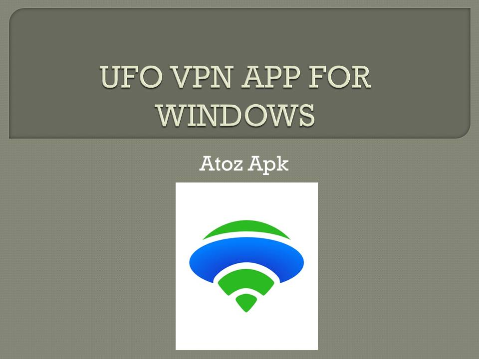 UFO VPN APP FOR WINDOWS