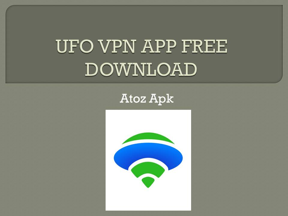 UFO VPN APP FREE DOWNLOAD