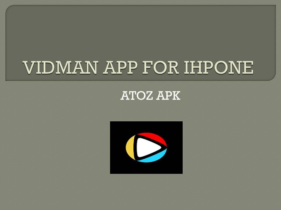 VIDMAN APP FOR IHPONE