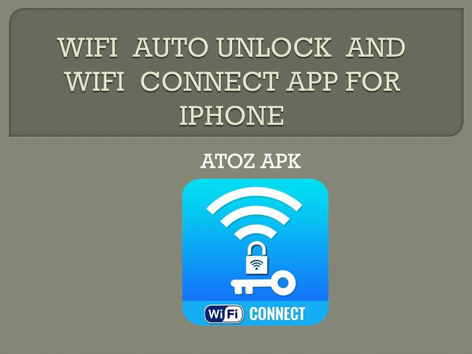 WIFI AUTO UNLOCK AND WIFI CONNECT APP FOR IPHONE
