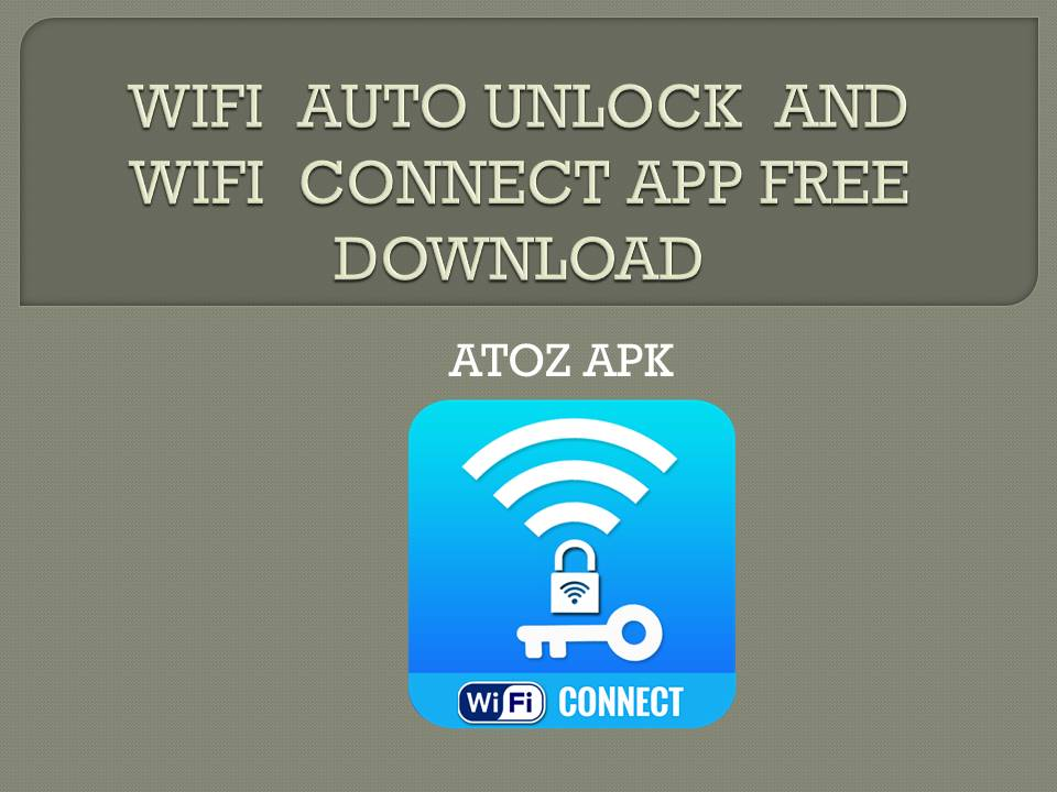 WIFI AUTO UNLOCK AND WIFI CONNECT APP FREE