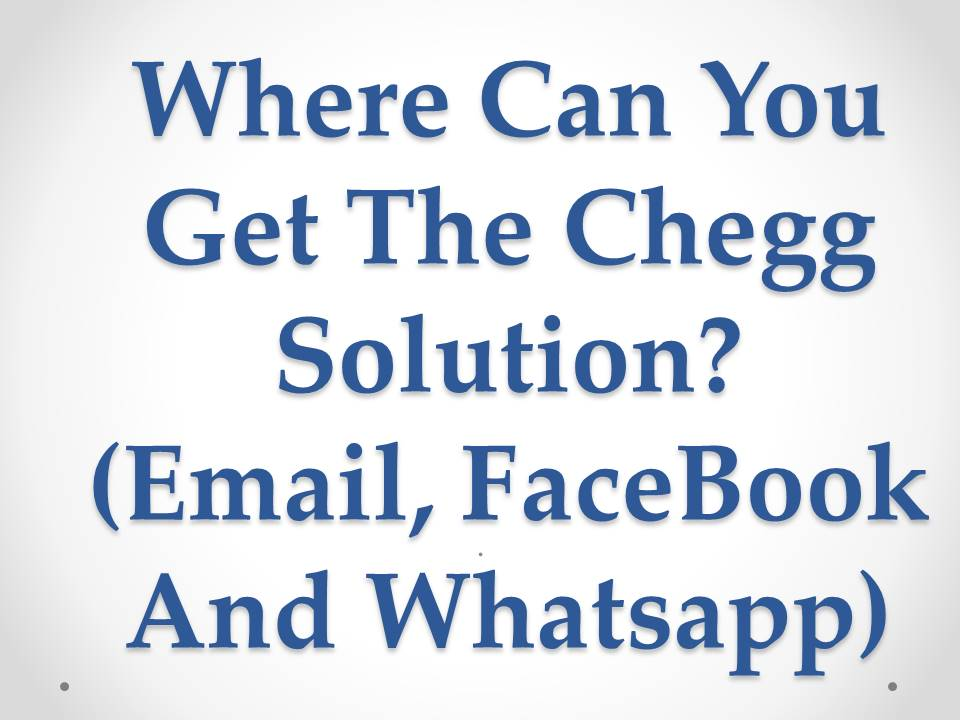 Where Can You Get The Chegg Solution