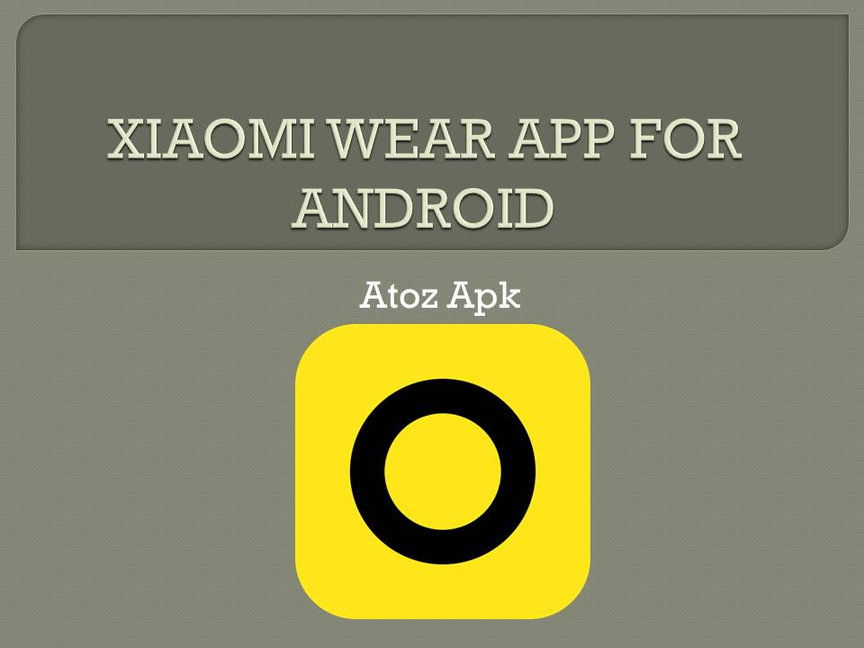 XIAOMI WEAR APP FOR ANDROID