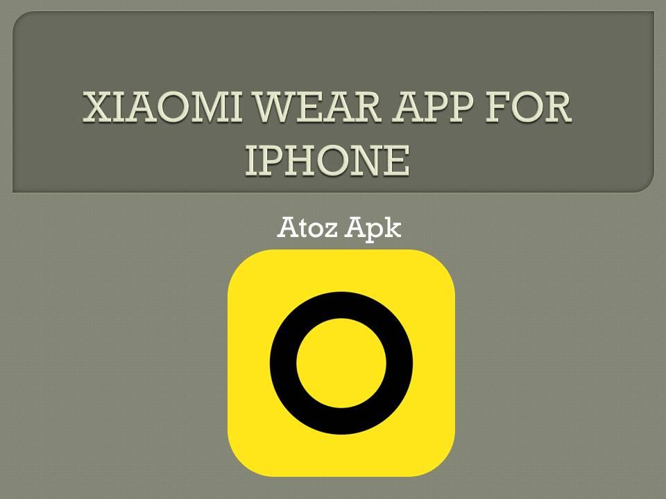 XIAOMI WEAR APP FOR IPHONE