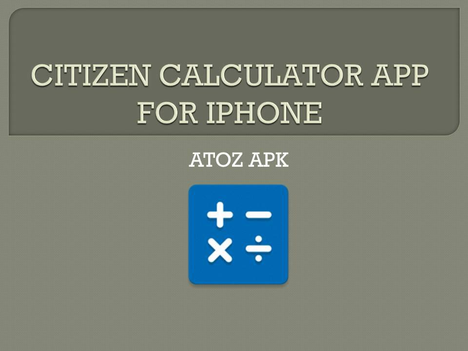 CITIZEN CALCULATOR APP FOR IPHONE