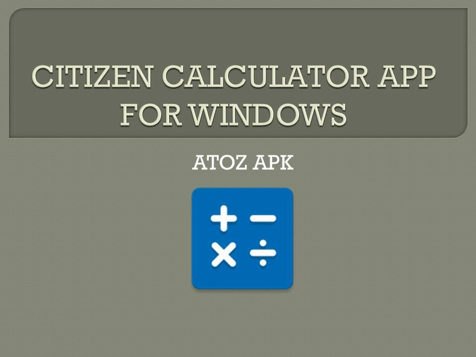 CITIZEN CALCULATOR APP FOR WINDOWS